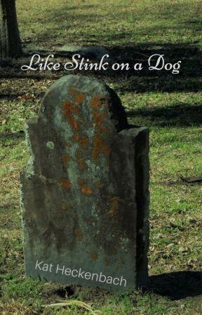 Like Stink on a Dog by KatHeckenbach