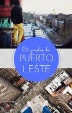 Os Garotos de Puerto Leste by Maya_Lopes