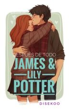 James & Lily Potter • Después de todo | 🅹🅸🅻🆈 by sofilt14