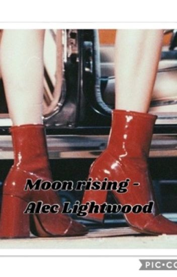 Moon rising -Alec lightwood (discontinued)