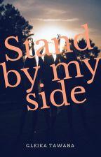 Stand by my side by GleikaTawana