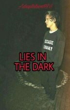 Lies In The Dark ||H.S|| 》》HOT《《 by AdaptationHES