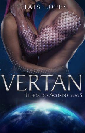 Vertan (Filhos do Acordo 5) by ThaisChristabel