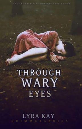 Through Wary Eyes | SUMMER 2018 | by palpitating_rain