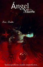 ÁNGEL DE LA MUERTE  by kira_kaulitz
