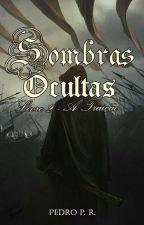 Sombras Ocultas - Livro 2 - A Traição by Pedroupload