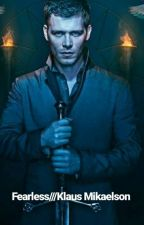 Fearless///Klaus Mikaelson by BeautifulBecs