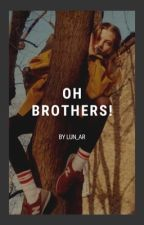 Oh Brothers! by Lun_ar