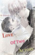 မင္းသားႏွစ္ေယာက္၏ အခ်စ္ (Love Of Two Actors) by Kyungsullie_12