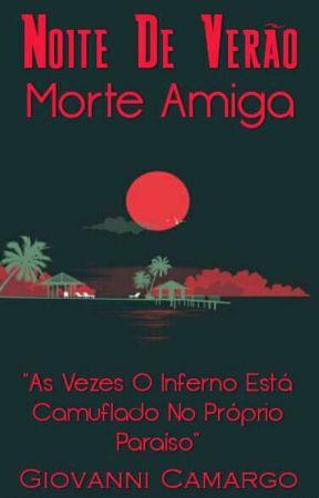 Noite De Verão : Morte Amiga by GiovanniTurim
