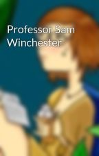 Professor Sam Winchester by JuniperLemon