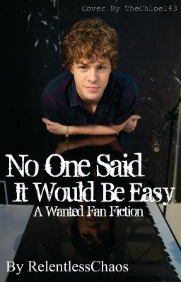 No One Said It Would Be Easy (The Wanted Fan Fiction)