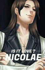 { TERMINADA } Is It Love? Nicolae Bartholy [ EDITADO ] by Barbarita444