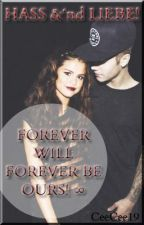 Forever will forever be ours ∞ - Hass &'nd Liebe! (Jelena FF ♥) by CeeCee19