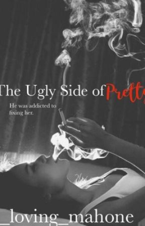 The Ugly Side of Pretty by _loving_mahone
