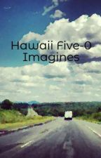Hawaii Five-0 Imagines by josephinerose04