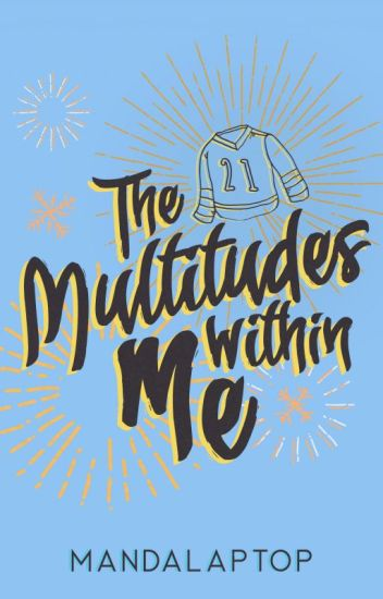 The Multitudes Within Me (Sequel to The Sound of Ice)
