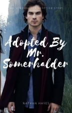 Adopted By Mr. Somerhalder by Just_a_LostBoy