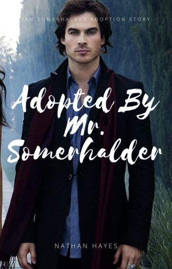 Adopted By Mr. Somerhalder