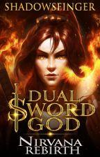Dual Sword God by ShadowsFinger