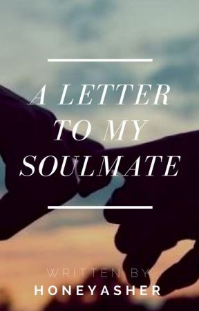 A Letter To My Soulmate EveryDayMovie A Letter To My Soulmate
