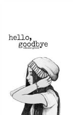 Hello, Goodbye by assumption