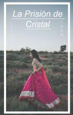 ~ La Prisión de Cristal ~ by kmi_piol4