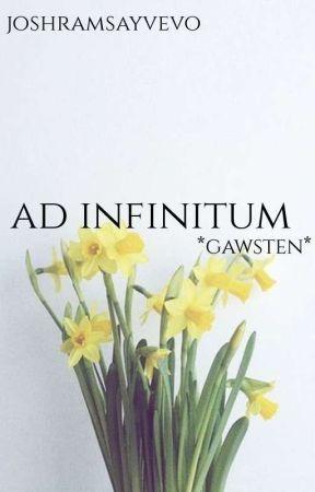 ad infinitum *gawsten* by joshramsayvevo