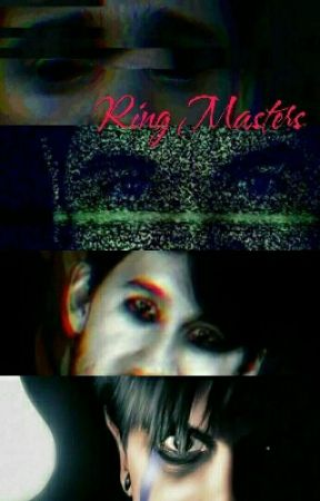 Ring Masters (Darkiplier, Antisepticeye, Corruptgameplays, Natemare X reader) by EmmaCrazySlytherin