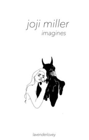 joji miller imagines  by lavenderlovey
