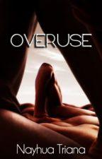 Overuse (terminado) by NSTriana