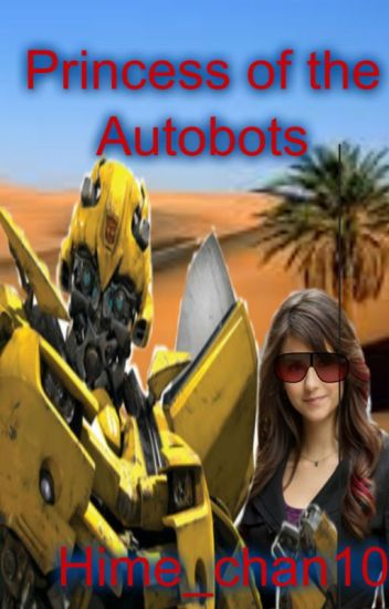 Princess of the Autobots (second book of Sweet little Bumblebee)