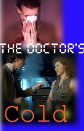 The Doctor's Cold (Doctor Who fanfic) - Chapter One: Not