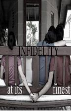 Infidelity at its Finest [A Dating Your Bestfriend's Boyfriend Story] by -RockettGrrl