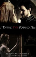 Think I've Found Him || captainswan fanfiction [being edited] by loveonceuponatime