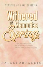 Withered Memories of Spring (SOLS#1) by paigefortalejo