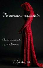 Mi hermosa caperucita by Ladydarkness96