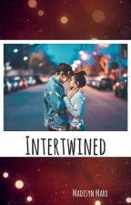 Intertwined by MadisynMarx13