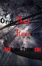 One Shot Horrors by RaikkaSei