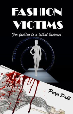 Fashion Victims - For fashion is a lethal business- (Ντετέκτιβ Λίνα I) by PetyrDahl