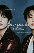 MODEL + PRINCESS +TETANGGA [JUNGKOOK FF] by nochumochibae0297