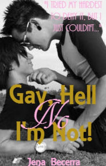 Gay, Hell No I'm Not! (BoyxBoy)