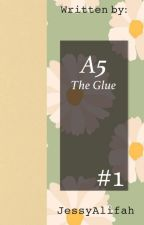 A5: The Glue (The Maze Runner) by JessyAlifah