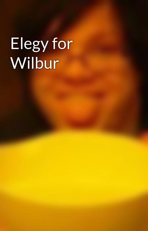 Elegy for Wilbur by AlexWatkins