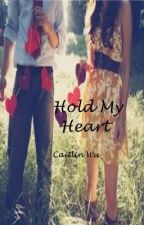 Hold My Heart by PeachySweetTea