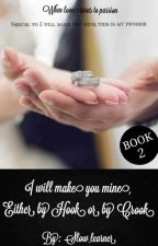I Will Make You Mine, Either By Hook or By Crook by slow_learner