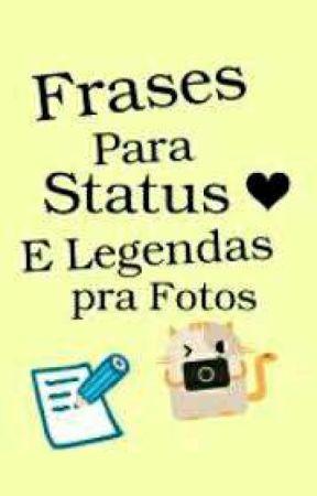 Frases Para Status E Legenda Para Foto Frases Wattpad