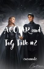 ACOTAR and ToG Talk #2 by coconutc