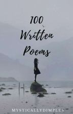 100 Written Poems by MysticallyDimples
