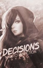 Decisions [Naruto Fanfic] by ayang-